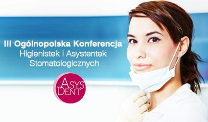 AsysDent2016 coraz bliżej – III Ogólnopolska Konferencja Higienistek i Asystentek