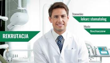 Poszukujemy lekarzy do stomatologii zachowawczej. Sochaczew