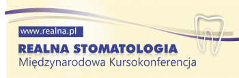 MIĘDZYNARODOWA KURSOKONFERENCJA REALNA STOMATOLOGIA cyfrowa stomatologia - endokorona - zaburzania zwarcia - stomatologia estetyczna – fizjoterapia