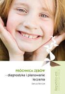 Próchnica zębów? Diagnostyka i planowanie leczenia. Przewodnik kliniczny.