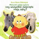 Maluszek zadaje pytania. Czy wszystkie zwierzęta mają zęby?