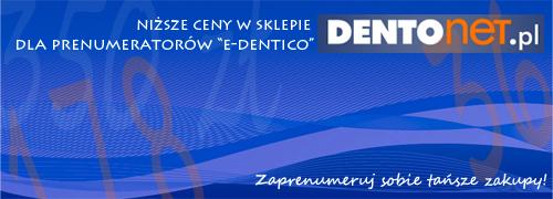 """Niższe ceny w sklepie DENTOnet.pl dla prenumeratorów """"e-Dentico"""""""