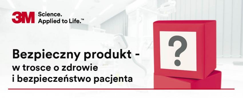 Bezpieczny produkt w trosce o zdrowie i bezpieczeństwo pacjenta