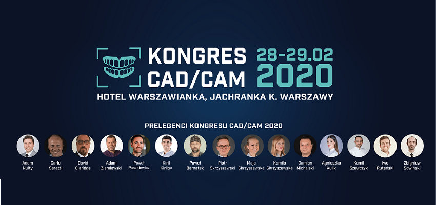 Przed nami Kongres CAD/CAM 2020 dla stomatologów i techników