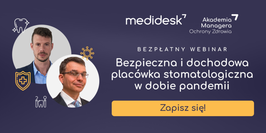 Bezpieczny i rentowny gabinet w dobie pandemii – zapisz się na bezpłatne webinary Medidesk