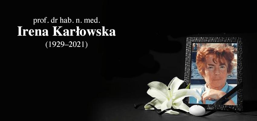 Podano datę pogrzebu prof. dr hab. n. med. Ireny Karłowskiej