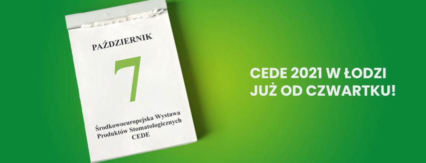 Wystawa stomatologiczna CEDE 2021 w Łodzi już od czwartku!